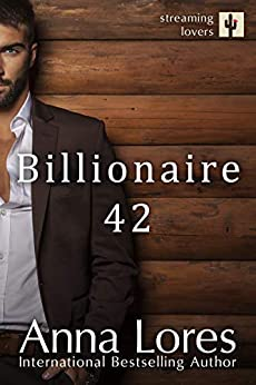 Billionaire 42 (Streaming Lovers Book 1) by [Anna Lores]
