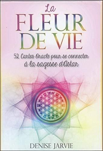 La fleur de vie - 52 cartes oracles pour se connecter à la sagesse d'Astar