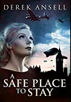 A Safe Place To Stay: Premium Large Print Hardcover Edition