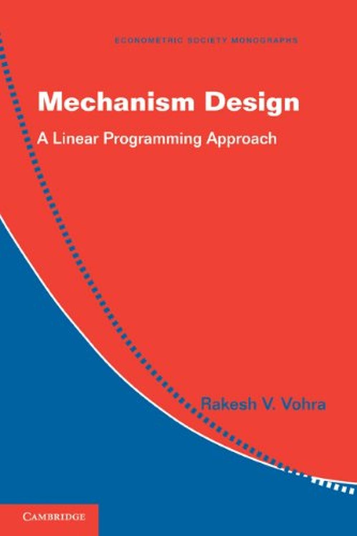 農学旅高くMechanism Design: A Linear Programming Approach (Econometric Society Monographs Book 47) (English Edition)