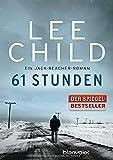 61 Stunden: Ein Jack-Reacher-Roman (Die-Jack-Reacher-Romane, Band 14) - Lee Child
