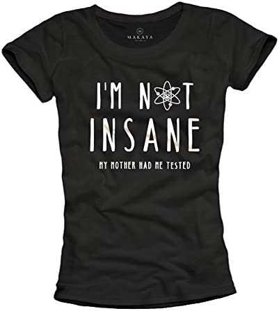 MAKAYA Camisetas con Frases Mujer - I´m Not Insane, my Mother Had me Tested