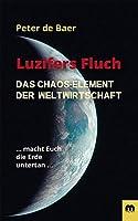 Luzifers Fluch: Das Chaos-Element der Weltwirtschaft