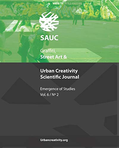 Graffiti, Street Art & Urban Creativity Scientific Journal: Emergence of Studies (Vol 6, N2)