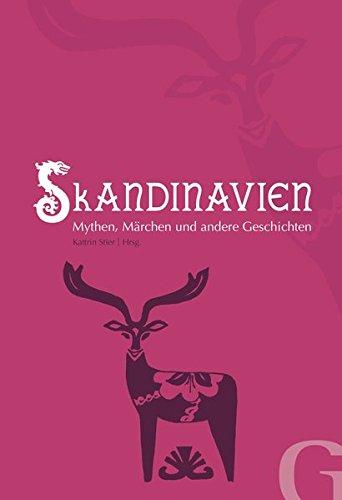 Skandinavien: Mythen, Märchen und andere Geschichten (Edition SOS-Kinderdörfer - Geschichten aus aller Welt)