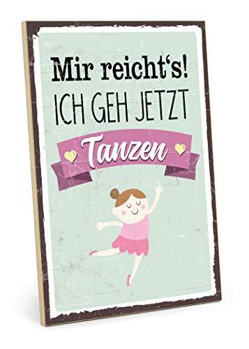 TypeStoff Holzschild mit Spruch – Tanzen – im Vintage-Look mit Zitat als Geschenk und Dekoration zum Thema Mir reichts und Pause (19,5 x 28,2 cm)
