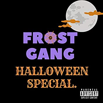 Frost Gang Halloween Special (feat. Suazo & K.Dom)