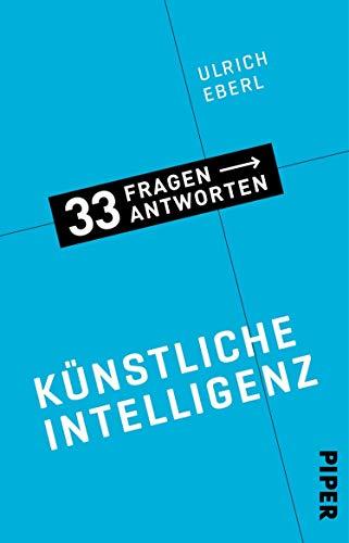 Künstliche Intelligenz: 33 Fragen - 33 Antworten 3 (33 Fragen – 33 Antworten)