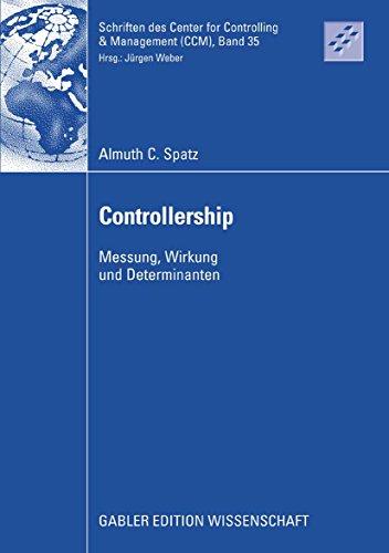 Controllership: Messung, Wirkung und Determinanten (Schriften des Center for Controlling & Management (CCM) 35)