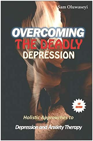 OVERCOMING THE DEADLY DEPRESSION Holistic approaches to depression and anxiety therapy which product image