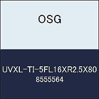OSG 超硬ラジアス UVXL-TI-5FL16XR2.5X80 商品番号 8555564