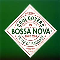 Cool Covers in Bossa by Cool Covers in Bossa (2006-06-21)
