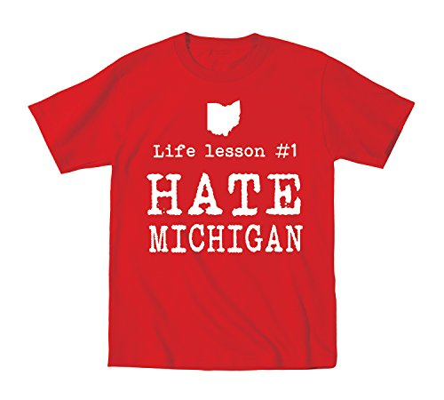 Life Lesson #1 Hate Michigan Funny State of Ohio Football Team Up North Hate M Humor OH IO Sports Toddler Shirt 2T Red