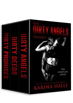 The Dirty Angels Trilogy: The Complete Box Set by [Karina Halle]