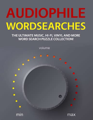 Audiophile Wordsearches: The Ultimate Music, Hi-Fi, Vinyl and More Word Search Puzzle Collection!