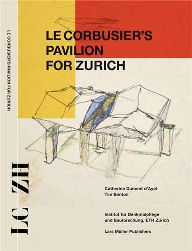 Le Corbusier's Pavilion for Zurich: Model and Prototype of an Ideal Exhibition Space