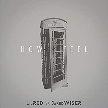 How I Feel (feat. Jared Wiser)