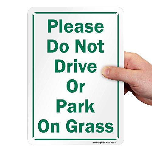 """SmartSign """"Please Do Not Drive Or Park On Grass"""" Sign 