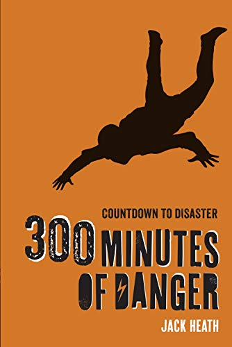 300 Minutes of Danger (Countdown to Disaster, Band 1)
