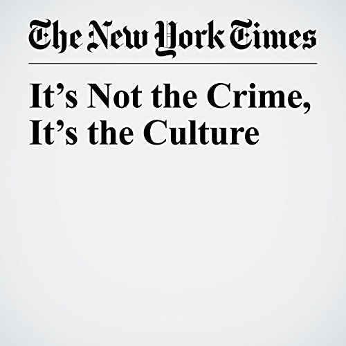 It's Not the Crime, It's the Culture copertina