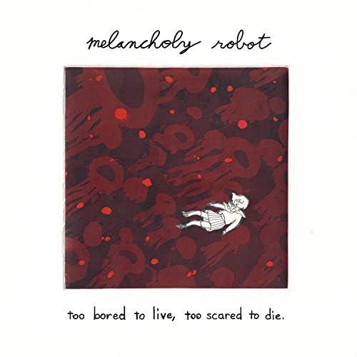 Melancholy Robot
