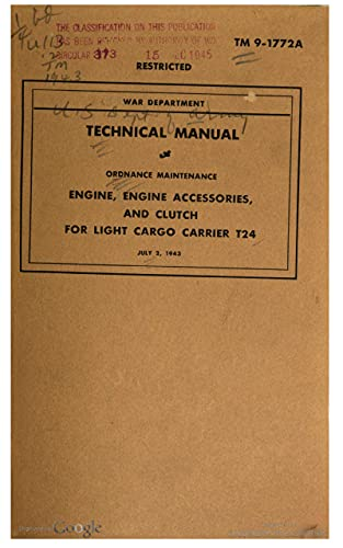TM 9-1772A Engine, Engine Accessories, and Clutch for Light Cargo Carrier Carrier...