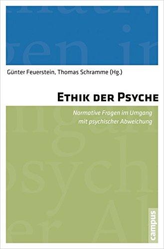 Ethik der Psyche: Normative Fragen im Umgang mit psychischer Abweichung