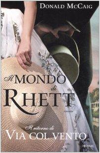 Il mondo di Rhett. Il ritorno di «Via col vento»