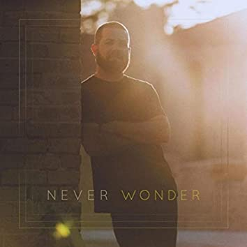 Never Wonder (feat. Maggie Amini)