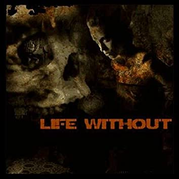 Life Without