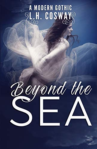 Compare Textbook Prices for Beyond the Sea: A Modern Gothic Romance  ISBN 9781916360518 by Cosway, L.H.