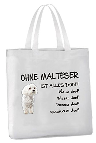 AdriLeo Einkaufstasche Ohne Malteser ist Alles doof! (weißes Fell)