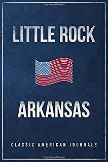 Little Rock Arkansas: Blank Lined Vintage/Retro USA Vacation Travel Journal/Notebook/Diary with Classic American Flag Design - Handy Pocket Size 6