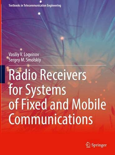 Radio Receivers for Systems of Fixed and Mobile Communications (Textbooks in Telecommunication Engineering)