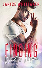 Finding What's Mine: A Bad Boy Protector Romance (Lost Boys Book 1)