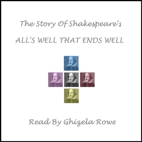 The Story of Shakespeare's All's Well That Ends Well cover art
