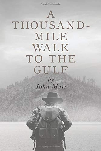A Thousand Mile Walk to the Gulf (The John Muir Collection, Band 1)