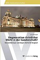 Degeneration christlicher Werte in der Kanzlerschaft?