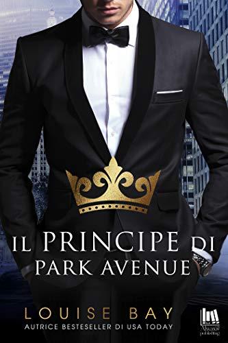 Il principe di Park Avenue di [Louise Bay, Francesca Gazzaniga]