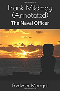 Frank Mildmay (Annotated): The Naval Officer