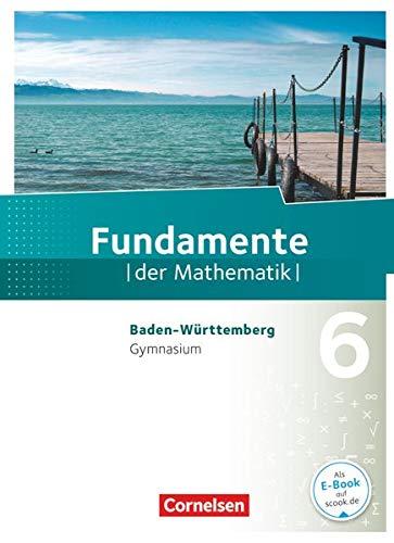 Fundamente der Mathematik - Baden-Württemberg - 6. Schuljahr: Schülerbuch