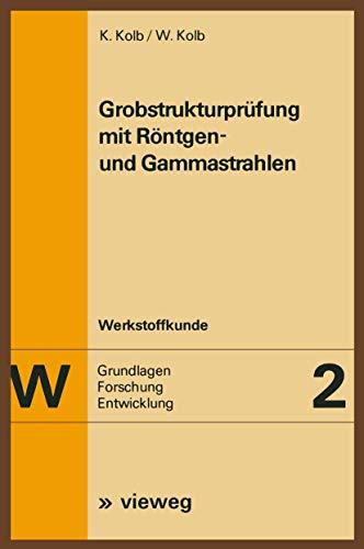 Grobstrukturprüfung mit Röntgen- und Gammastrahlen (Werkstoffkunde (2), Band 2)