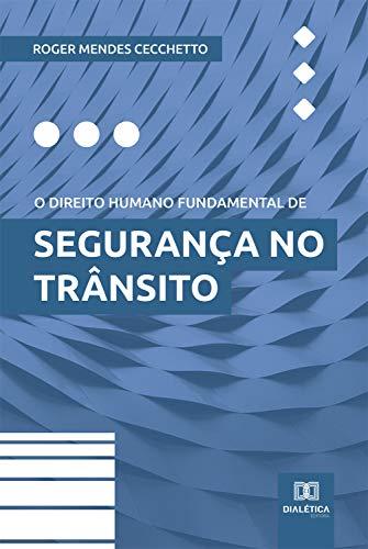 O direito humano fundamental de segurança no trânsito (Portuguese Edition)