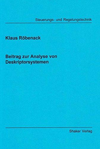 Beitrag zur Analyse von Deskriptorsystemen: Berichte aus der Steuerungs- und Regelungstechnik