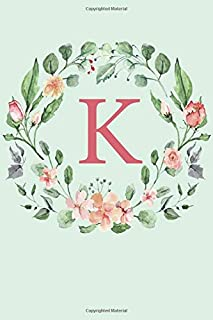 K: A Mint Green Floral Wreath Monogram Sketchbook | 110 Sketchbook Pages (6 x 9) | Floral Watercolor Monogram Sketch Notebook | Personalized Initial Letter Journal | Monogramed Sketchbook