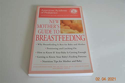 The American Academy of Pediatrics New Mothers Guide to Breastfeeding (American Academy of Pediatrics)