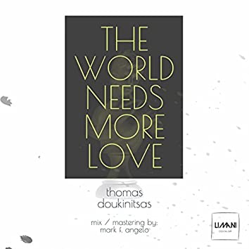 The World Needs More Love