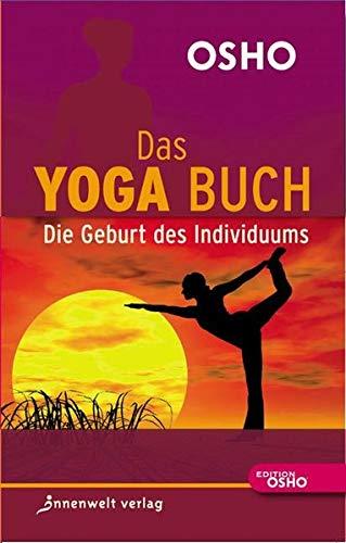 Das Yoga Buch: Die Geburt des Individuums