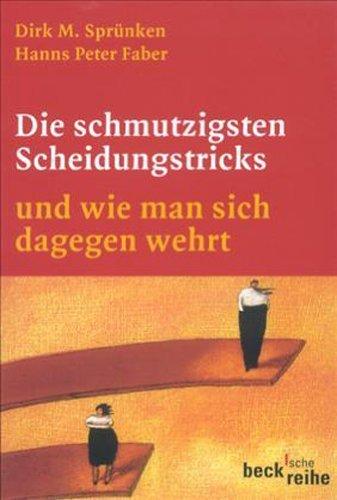 Die schmutzigsten Scheidungstricks: und wie man sich dagegen wehrt von Dirk M. Sprünken (19. Mai 2009) Taschenbuch