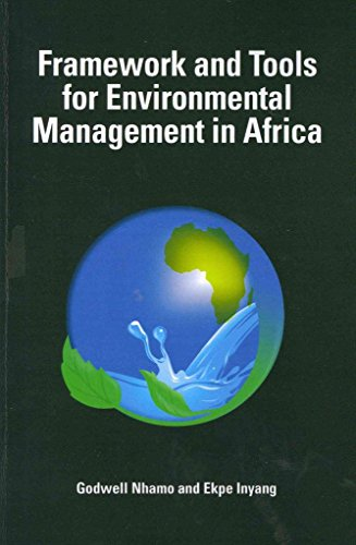 [(Framework and Tools for Environmental Management in Africa)] [By (author) Godwell Nhamo ] published on (April, 2011)